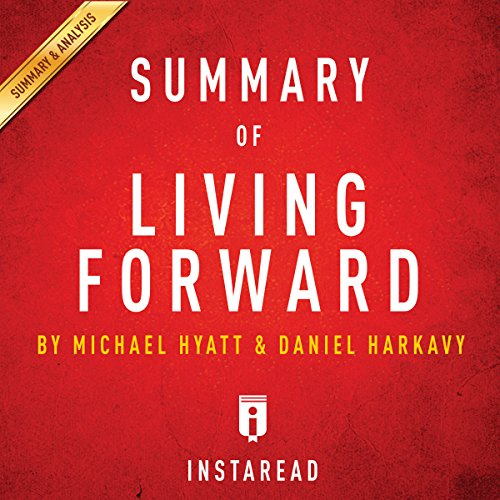 Summary of Living Forward: By Michael Hyatt and Daniel Harkavy | Includes Analysis Titelbild
