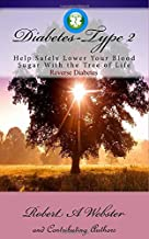 Diabetes-Type 2: Help Safely Lower Your Blood Sugar With the Tree of Life