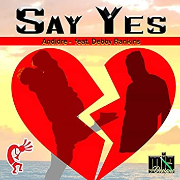 Say Yes (feat. Debby Rankins)