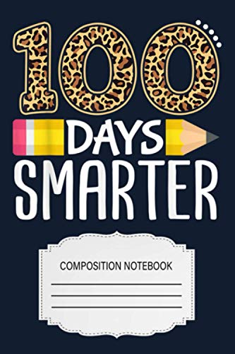 100 Days Smarter Teacher Or Student 100th Day Of School Gift E2 Notebook: 120 Wide Lined Pages - 6' x 9' - College Ruled Journal Book, Planner, Diary for Women, Men, Teens, and Children