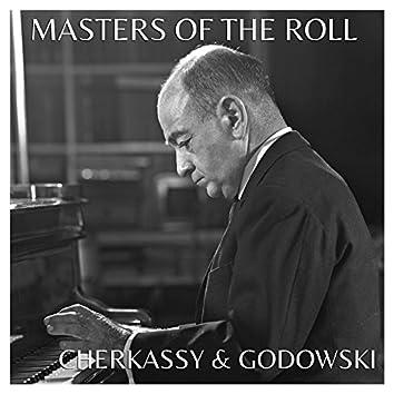 The Masters of the Roll - Cherkassy & Godowski