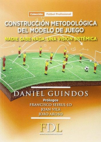 Construcción Metodológica del modelo de juego: Nadie sabe nada. Una visión sistémica