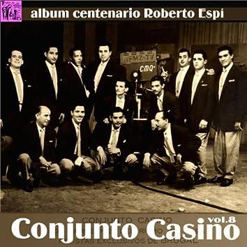 Centenario Roberto Espí: Conjunto Casino, Vol.8