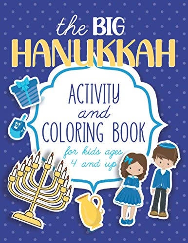 The Big Hanukkah Activity And Coloring Book: The Perfect Jewish Chanukah Gift For Kids of All Ages - Includes Fun Mazes, Puzzles, Coloring, Sudoku, ... Crafting Pages! (Jewish Holiday Books)