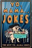 Yo Mama Jokes: The Best Yo Mama Joke (Ya Mama Joke Books) (Volume 1)