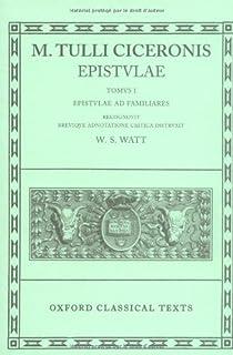 Cicero Epistulae. Vol. I: (ad Fam.)
