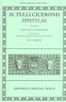 M. Tulli Ciceronis Epistulae: Epistulae Ad Familiares (Oxford Classical Texts)