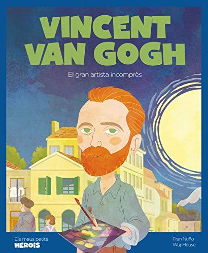 Vincent Van Gogh (cat): El gran artista incomprès (Mis pequeños héroes Book 22) (Catalan Edition)