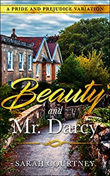 Beauty and Mr. Darcy: A Pride and Prejudice Variation by [Sarah Courtney]
