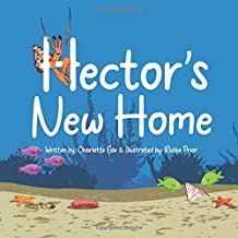 Hector's New Home: Teaching eco-conscious children how to care for our oceans (Hector's Adventures)