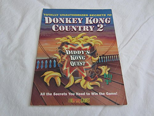 Totally Unauthorized Secrets to Donkey Kong Country 2: Diddy's Kong Quest: Official Game Guide