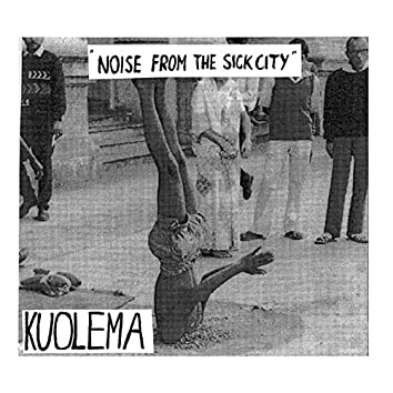 Noise from the Sick City
