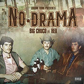 No Drama (feat. Hex)
