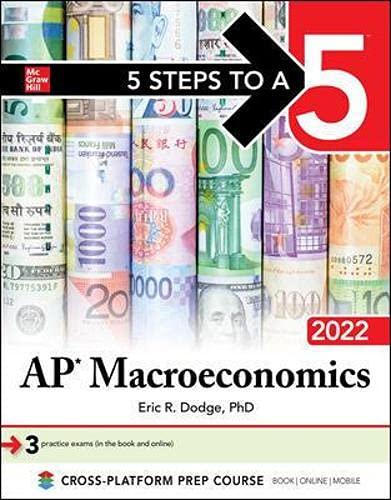 5 Steps to a 5: AP Macroeconomics 2022 (5 Steps to a 5 Ap Microeconomics and Macroeconomics)