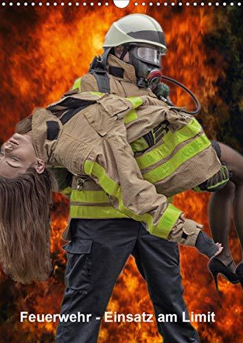 Feuerwehr - Einsatz am Limit (Wandkalender 2021 DIN A3 hoch)
