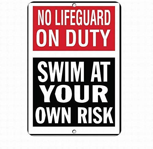 DKISEE Perfect Wall Decoration Metal Signage, Notice Warning Sign Decor Tin Metal Signs No Lifeguard On Duty Swim at Your Own Risk Style 1 Safety Sign, Office Decoration Poster 8x12 inch