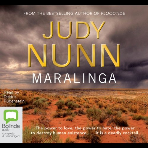 Maralinga                   By:                                                                                                                                 Judy Nunn                               Narrated by:                                                                                                                                 Deidre Rubenstein                      Length: 17 hrs and 18 mins     28 ratings     Overall 4.3