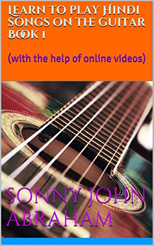 Learn To Play Hindi Songs On The Guitar Book 1 With The Help Of Online Videos Kindle Edition By Abraham Sonny John John Abraham Sonny Professional Technical Kindle Ebooks Amazon Com Presenting few cool bollywood hindi songs mashup lesson/tutorial on two super easy open guitar chords for super beginners. play hindi songs on the guitar book