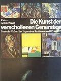 Die Kunst der verschollenen Generation. Deutsche Malerei des Expressiven Realismus von 1925 bis 1975 - Rainer Zimmermann