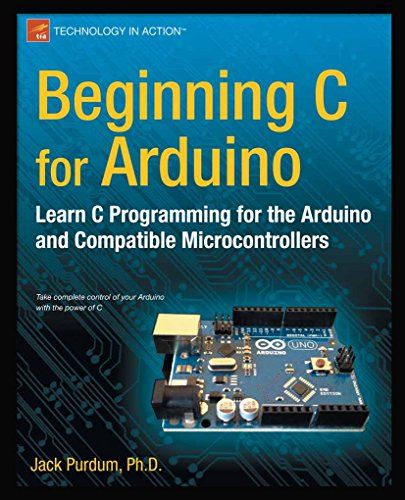 Beginning C for Arduino: Learn C Programming for the Arduino (Technology in Action) (English Edition)