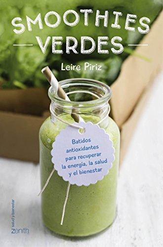Smoothies verdes: Batidos antioxidantes para recuperar la energía, la salud y el bienestar (Salud y Bienestar)