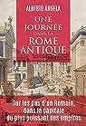 Une journée dans la Rome antique par Angela