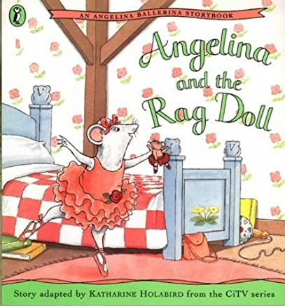 Angelina and the Rag Doll (An Angelina the Ballerina Storybook) by Katharine Holabird (2002-06-06)