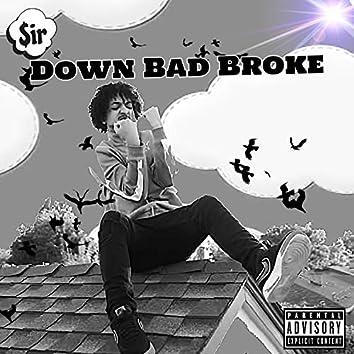 Down Bad Broke