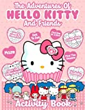 The Adventures Of Hello Kitty And Friends Activity Book: Color Wonder Creativity Spot Differences, Coloring, Word Search, Maze, Find Shadow, One Of A ... To Dot Activities Books For Kids And Adults
