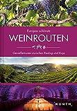 Europas schönste Weinrouten: Genießertouren zwischen Riesling und Rioja (KUNTH Bildband: Nachschlagewerke)