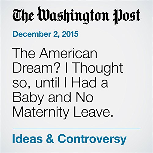 The American Dream? I Thought so, until I Had a Baby and No Maternity Leave