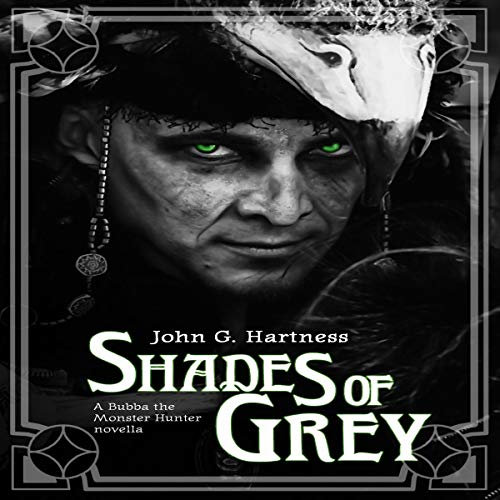 Shades of Grey     A Bubba the Monster Hunter Novella              By:                                                                                                                                 John G. Hartness                               Narrated by:                                                                                                                                 John Solo                      Length: 3 hrs and 30 mins     12 ratings     Overall 4.9