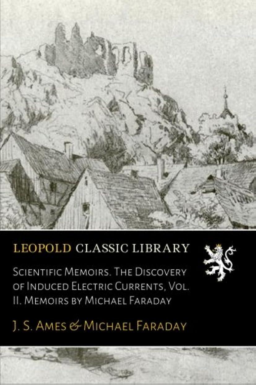 事件、出来事トリクルオークランドScientific Memoirs. The Discovery of Induced Electric Currents, Vol. II. Memoirs by Michael Faraday