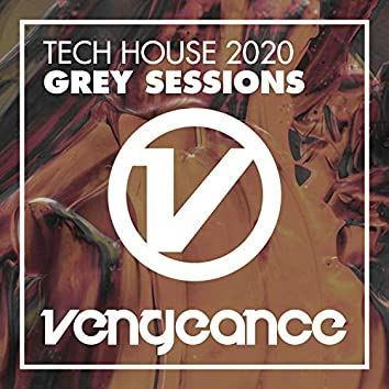 Tech House 2020 - Grey Sessions