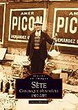 Sète - Chronique d'un Siecle - 1907-2007
