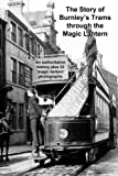 The Story of Burnley's Trams through the Magic Lantern