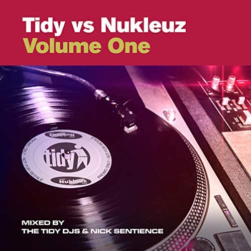 The Tidy DJ's & Nick Sentience