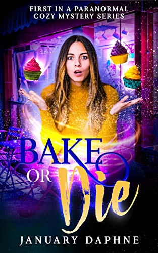 Bake or Die: A Paranormal Cozy Mystery (A Craven Sisters Cozy Mystery Book 1)