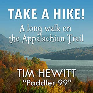 Take a Hike!: A Long Walk on the Appalachian Trail                   By:                                                                                                                                 Tim Hewitt                               Narrated by:                                                                                                                                 Zac Clay                      Length: 7 hrs and 30 mins     1 rating     Overall 5.0