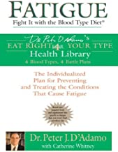 Fatigue: Fight It with the Blood Type Diet: The Individualized Plan for Preventing and Treating the Conditions That Cause Fatigue (Eat Right 4 Your Type) (English Edition)