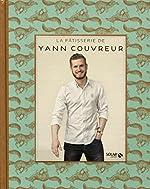 La pâtisserie de Yann Couvreur d'Yann COUVREUR