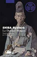 Le Dernier Shôgun de Ryôtarô Shiba