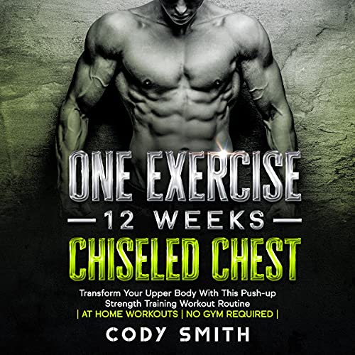 One Exercise, 12 Weeks, Chiseled Chest: Transform Your Upper Body with This Push-Up Strength Training Workout Routine | At Home Workouts | No Gym Required