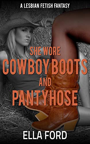 She Wore Cowboy Boots and Pantyhose (English Edition)