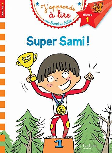 J'apprends à lire avec Sami et Julie : Super Sami ! : Début de CP, niveau 1