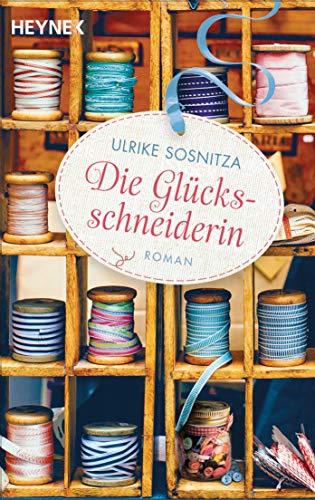 Buchseite und Rezensionen zu 'Die Glücksschneiderin: Roman' von Ulrike Sosnitza