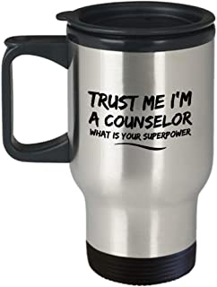 Funny Counselor Quote 14Oz Travel Mug, Trust Me I'm a Counselor What Is Your Superpower for Dad, Grandpa, Husband From Son, Daughter, Wife for Coffee