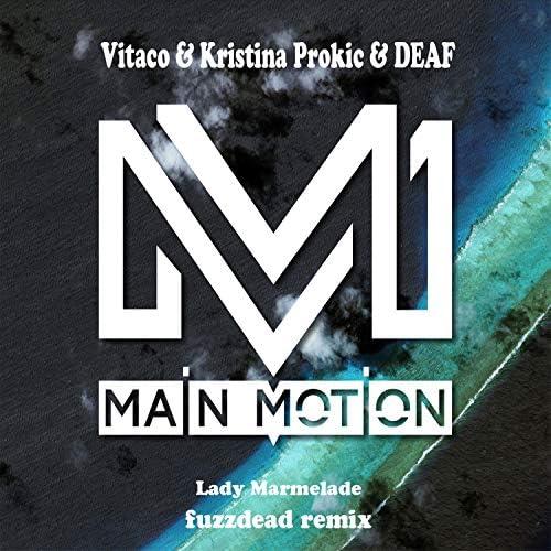 Vitaco, Kristina Prokić & Deaf