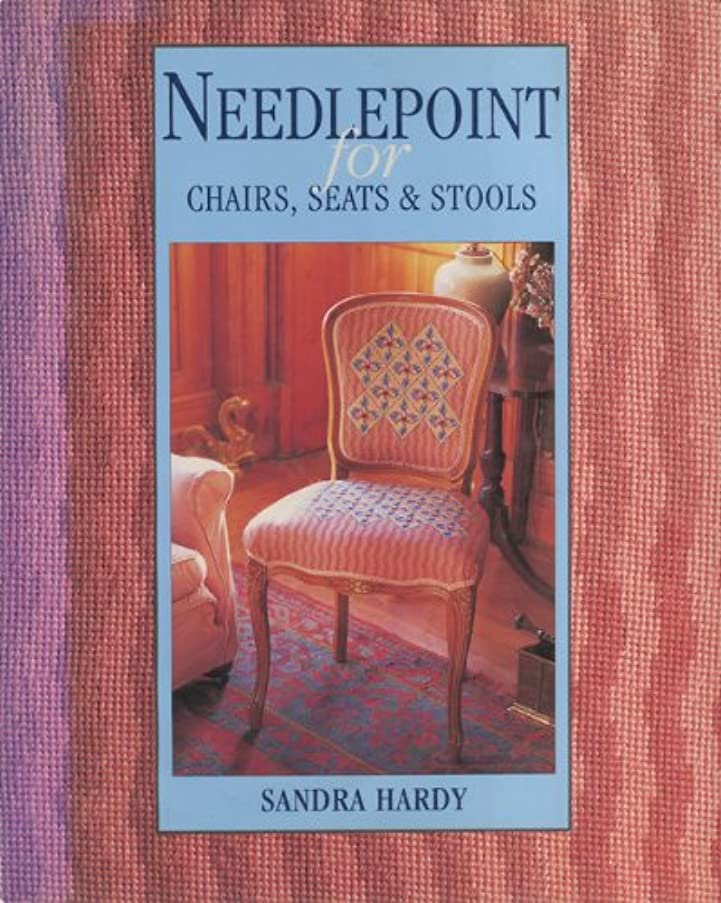 Needlepoint for Chairs, Seats & Stools (The Cross Stitch Collection)