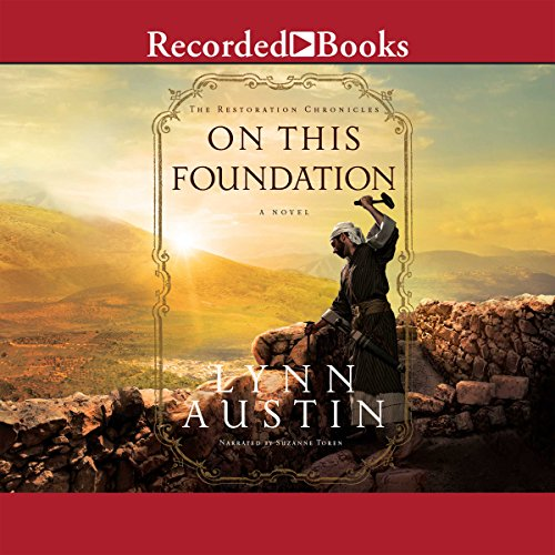 On This Foundation     The Restoration Chronicles, Book 3              Auteur(s):                                                                                                                                 Lynn Austin                               Narrateur(s):                                                                                                                                 Suzanne Toren                      Durée: 14 h et 7 min     3 évaluations     Au global 5,0